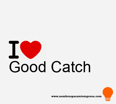 Good Catch
