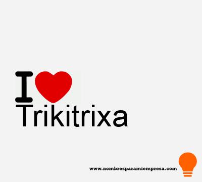 Trikitrixa