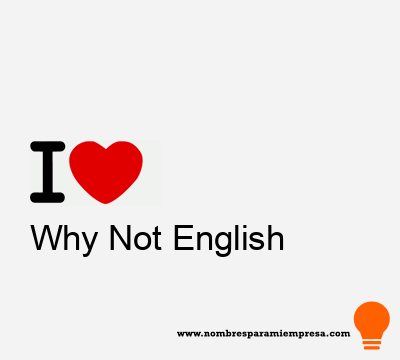 Why Not English